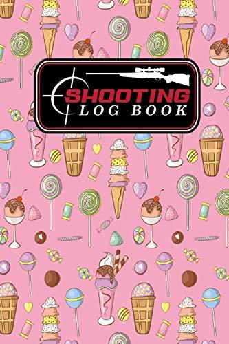 Shooting Log Book: Shooter Book, Shooters Handbook, Shooting Data Sheets, Shot Recording with Target Diagrams, Cute Ice Cream & Lollipop Cover: Volume 31