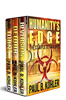 Humanity's Edge Box Set: The Complete Trilogy: A Zombie Apocalypse Survival Thriller by [Paul B Kohler]
