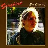 "album cover: Eva Cassidy: ""Songbird"""