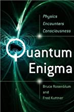 by Fred Kuttner,by Bruce Rosenblum Quantum Enigma: Physics Encounters Consciousness (text only)[Paperback]2008