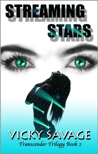 Book: Streaming Stars (Transcender Trilogy) by Vicky Savage