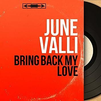 Bring Back My Love (Mono Version)