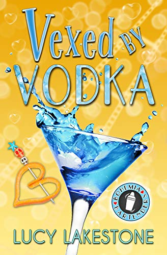 Vexed by Vodka (Bohemia Bartenders Mysteries Book 3) by [Lucy Lakestone]