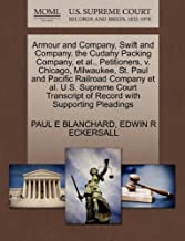 Armour and Company, Swift and Company, the Cudahy Packing Company, et al., Petitioners, v. Chicago, Milwaukee, St. Paul and Pacific Railroad Company ... of Record with Supporting Pleadings