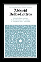 Abbasid Belles Lettres (The Cambridge History of Arabic Literature) by Unknown(2008-10-30)