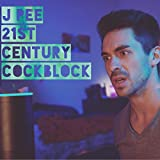 21st Century Cockblock [Explicit]