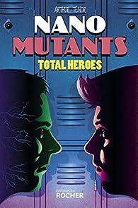 Total Heroes: Les nano-mutants - Tome 2 par Arthur Ténor