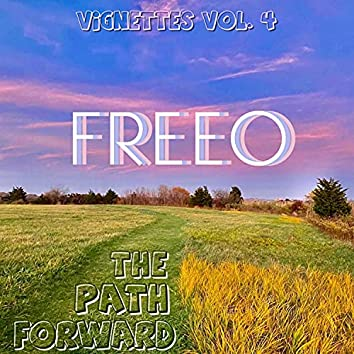 Vignettes Vol. 4: The Path Forward