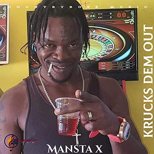 Mansta X (Krucks Dem Out)