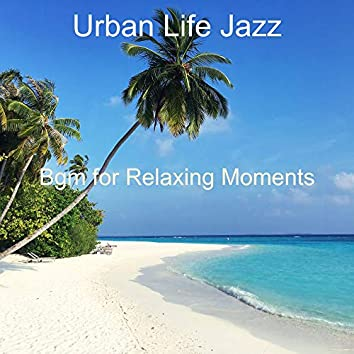 Bgm for Relaxing Moments