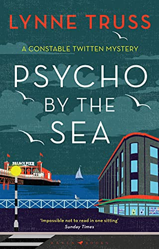 Psycho by the Sea: The new murder mystery in the prize-winning Constable Twitten series (A Constable Twitten Mystery) (English Edition)