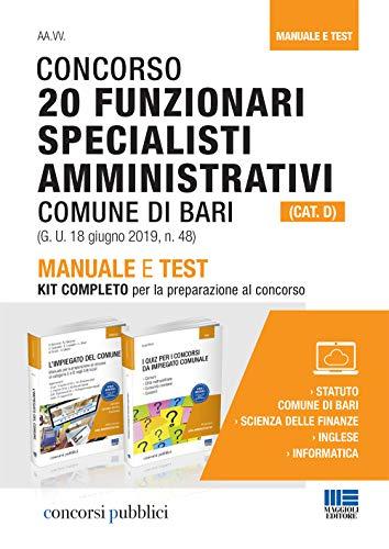 Concorso 20 funzionari specialisti amministrativi (Cat. D). Comune di Bari. Manuale e test. Con software di simulazione