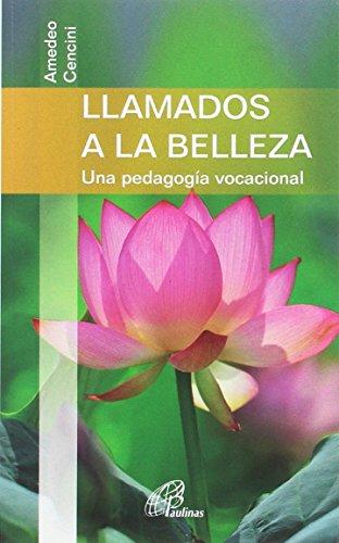 LLAMADOS A LA BELLEZA: Una pedagogía vocacional: 15