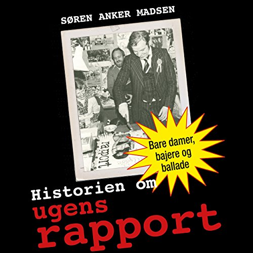 Historien om ugens rapport                   By:                                                                                                                                 Søren Anker Madsen                               Narrated by:                                                                                                                                 Jakob Sveistrup                      Length: 5 hrs and 41 mins     Not rated yet     Overall 0.0
