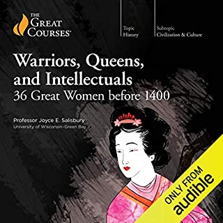 Warriors, Queens, and Intellectuals: 36 Great Women Before 1400 audiobook cover art