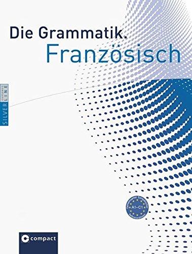 Französisch Die Grammatik: Lernen, Nachschlagen und Üben A1-C1