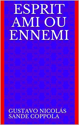 Couverture du livre ESPRIT AMI OU ENNEMI
