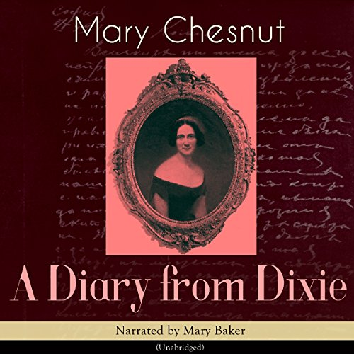 A Diary from Dixie Audiobook By Mary Chesnut cover art