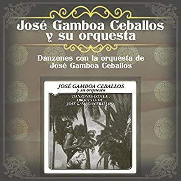 Danzones Con la Orquesta de José Gamboa Ceballos