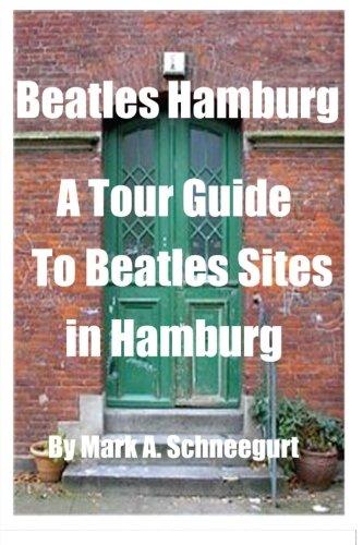 Beatles Hamburg: A Travel Guide to Beatles Sites in Hamburg Germany