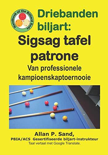 Driebanden Biljart - Sigsag Tafel Patrone: Van Professionele Kampioenskaptoernooie