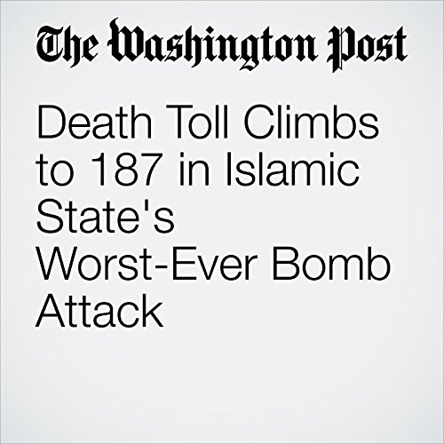 Death Toll Climbs to 187 in Islamic State's Worst-Ever Bomb Attack cover art
