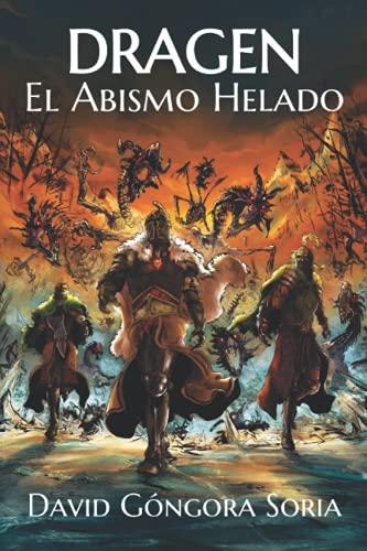 Dragen - El Abismo Helado: Con ilustraciones en el interior (Hijos de la Oscuridad (con ilustraciones))
