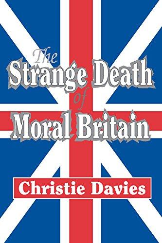 The Strange Death of Moral Britain (English Edition)