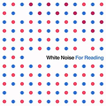 White Noise for Reading: Sound Masking & Relaxation Collection for Increased Concentration & Blocking Out the World