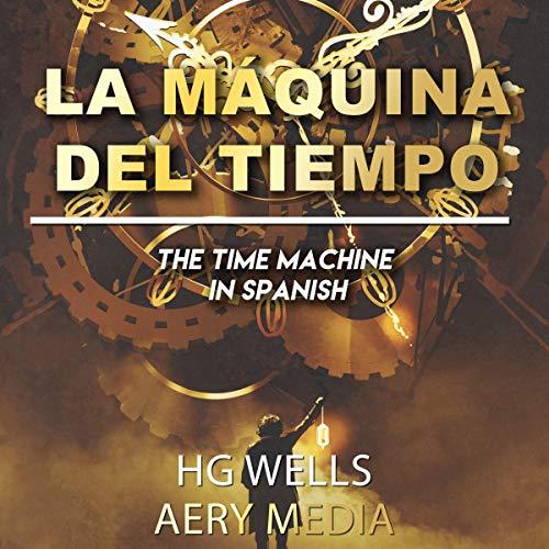 『La Máquina del Tiempo [The Time Machine]』のカバーアート