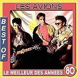 Les avions (Best of / Le meilleur des années 80)