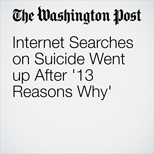 Internet Searches on Suicide Went up After '13 Reasons Why' copertina
