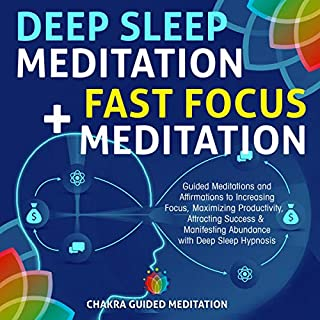Deep Sleep Meditation + Fast Focus Meditation: Guided Meditations and Affirmations to Increasing Focus, Maximizing Productivity, Attracting Success & Manifesting Abundance with Deep Sleep Hypnosis cover art