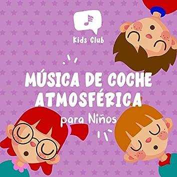 Música de Coche Atmosférica para Niños
