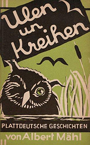 Ulen un Kreihen. Plattdeutsche Tiergeschichten.