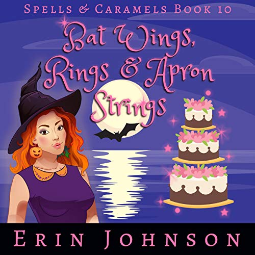 Bat Wings, Rings & Apron Strings: A Cozy Witch Mystery Audiobook By Erin Johnson cover art
