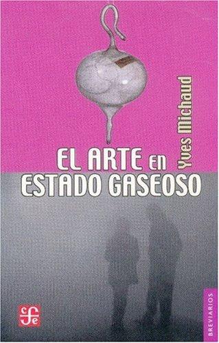 El arte en estado gaseoso. ensayo sobre el triunfo de la estetica (Breviarios Del Fondo De Cultura Economica)