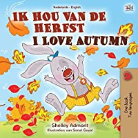 I Love Autumn (Dutch English bilingual book for children) (Dutch English Bilingual Collection)