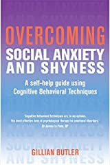 Overcoming Social Anxiety and Shyness, 1st Edition: A Self-Help Guide Using Cognitive Behavioral Techniques Broché