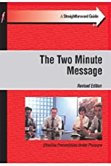 The Straightforward Guide to the Two Minute Message: The Art of Delivering Compelling Messages That Get Results (Straightforward Guides) Paperback