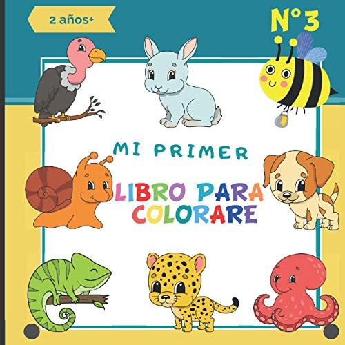 Mi primer Libro para Colorear N°3: Aprender a colorear - Libro de colorear para niños y niñas 2 años+ con 35 dibujos Animales- Actividades y Aprendizaje - Regalo ideal para los niños pequeños