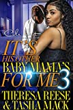 It's His Other Baby Mama's For Me 3: An Urban Romance