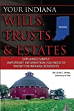 Your Indiana Wills, Trusts & Estates Explained Simply: Important Information You Need to Know for Indiana Residents (English Edition)