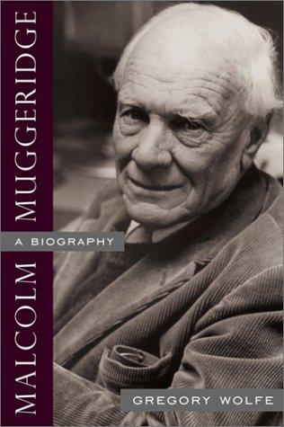 Image of Malcolm Muggeridge: A Biography