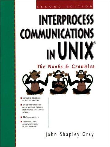 Interprocess Communication Unix, The Nooks and Crannies (Prentice Hall (engl. Titel))