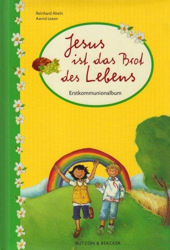 Jesus ist das Brot des Lebens: Erstkommunionalbum