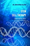Stem Cell Therapy: Opening the Door to a New Universe