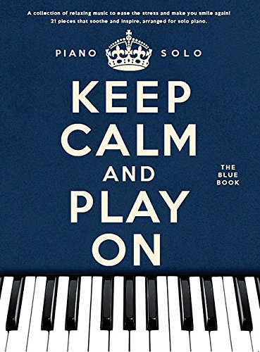 Keep Calm And Play On: The Blue Book -Piano Solo-: Noten für Klavier