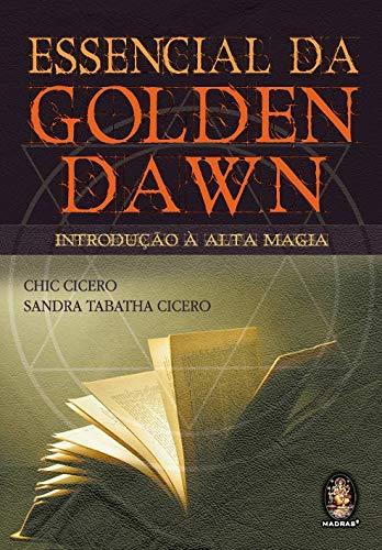 Essencial da Golden Dawn: Introdução a alta magia