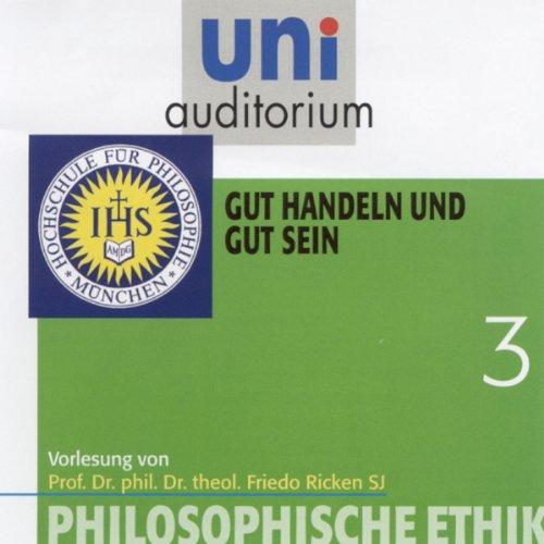 Gut handeln und gut sein (Uni-Auditorium) Titelbild
